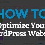 Methods to Optimize Your WordPress Website
