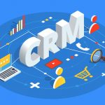 Benefits of using CRM Software for your Business