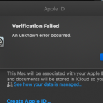 Verification Failed – An unknown error occurred. MAC Catalina