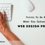 Points To Be Noted When You Outsourcing Web Design Projects