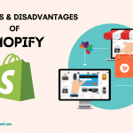 Advantages And Disadvantages Of Shopify To Consider Before Creating a Shopify Store.