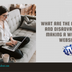 What Are The Advantages And Disadvantages Of Making A WordPress Website?